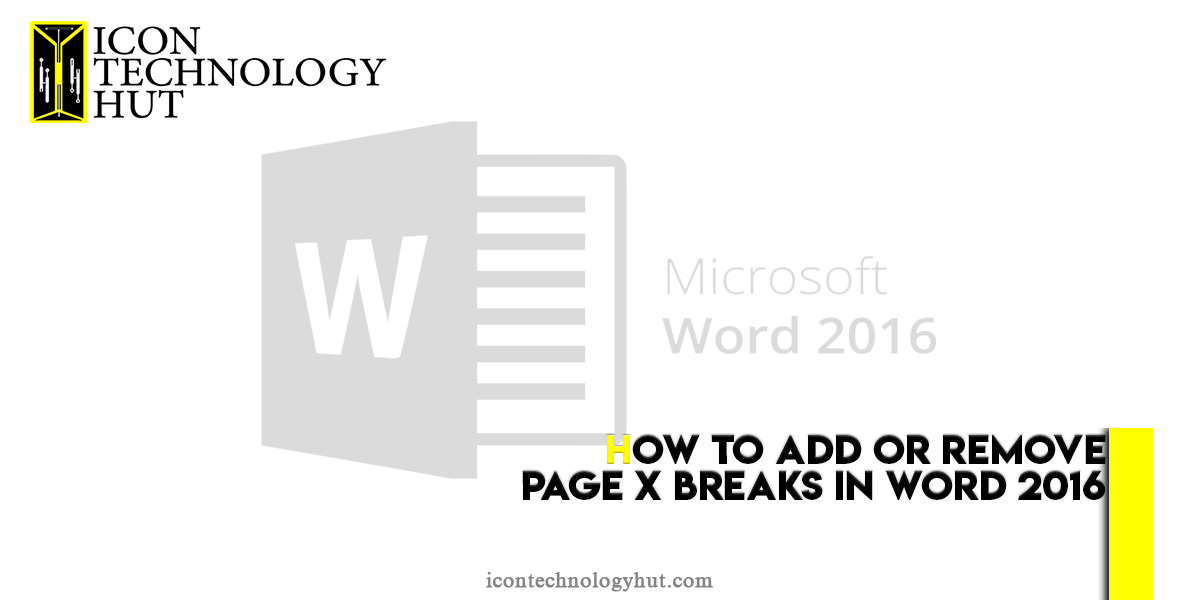 How To Add Or Remove Page x Breaks In Word 2016?